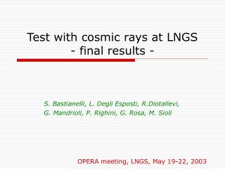 Test with cosmic rays at LNGS - final results -