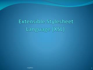 Extensible  Stylesheet  Language (XSL)