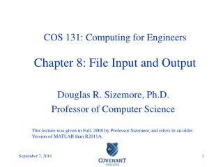 COS 131: Computing for Engineers Chapter 8: File Input and Output