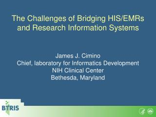 The Challenges of Bridging HIS/EMRs and Research Information Systems