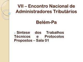 VII � Encontro Nacional de Administradores Tribut�rios Bel�m- Pa