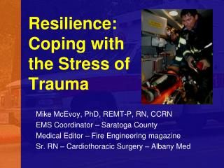 Resilience: Coping with the Stress of Trauma