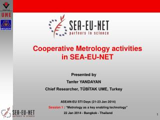Cooperative Metrology activities  in SEA-EU-NET