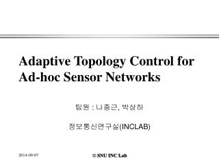 Adaptive Topology Control for Ad-hoc Sensor Networks