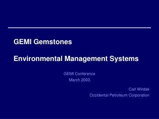 GEMI Gemstones Environmental Management Systems