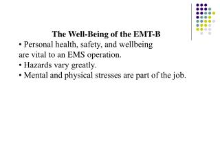 The Well-Being of the EMT-B • Personal health, safety, and wellbeing
