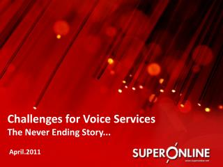 Challenges for Voice Services  The Never Ending Story...