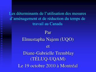 Par Elmustapha Najem (UQO) et  Diane-Gabrielle Tremblay (TÉLUQ-UQAM) Le 19 octobre 2010 à Montréal