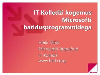 IT Kolled�i kogemus Microsofti haridusprogrammidega