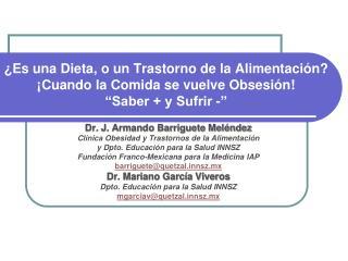 Dr. J. Armando Barriguete Mel�ndez Cl�nica Obesidad y Trastornos de la Alimentaci�n