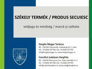 SZÉKELY TERMÉK / PRODUS SECUIESC védjegy és minőség  /  marcă și calitate