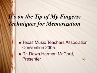 It's on the Tip of My Fingers: Techniques for Memorization