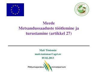 Meede Metsandussaaduste töötlemine ja turustamine (artikkel 27)
