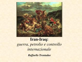 Iran-Iraq: guerra, petrolio e controllo internazionale