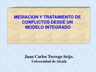 MEDIACION Y TRATAMIENTO DE  CONFLICTOS DESDE UN  MODELO INTEGRADO