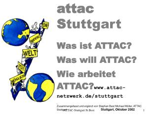 attac S tuttgart Was ist ATTAC? Was will ATTAC?