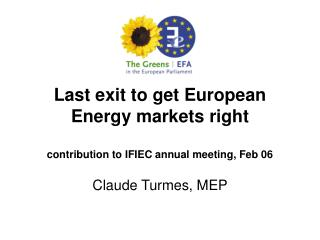 Last exit to get European Energy markets right contribution to IFIEC annual meeting, Feb 06