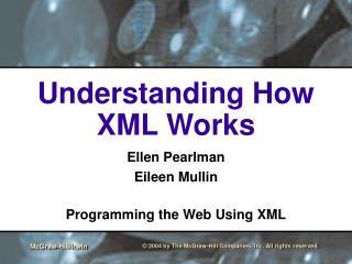 Understanding How XML Works
