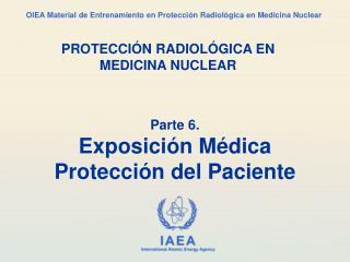 Parte 6. Exposición Médica  Protección del Paciente