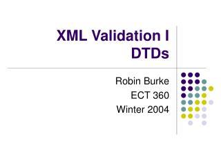 XML Validation I DTDs