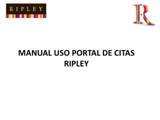 MANUAL USO PORTAL DE CITAS RIPLEY