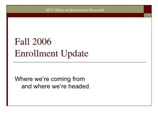 Fall 2006 Enrollment Update