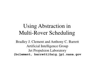 Using Abstraction in Multi-Rover Scheduling