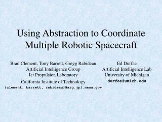 Using Abstraction to Coordinate Multiple Robotic Spacecraft