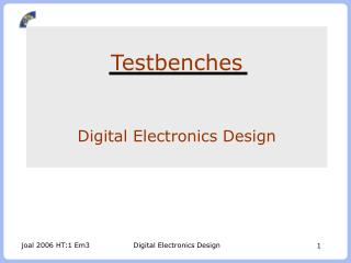 Testbenches Digital Electronics Design