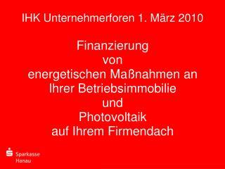 IHK Unternehmerforen 1. März 2010