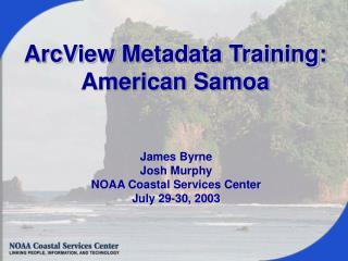 ArcView Metadata Training: American Samoa