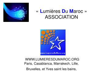 « L umières  D u  M aroc » ASSOCIATION