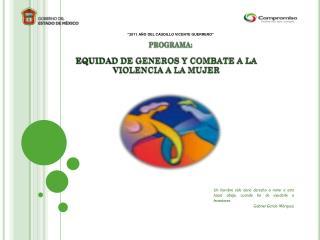"""""""2011 .  AÑO DEL CAUDILLO VICENTE GUERRERO"""""""