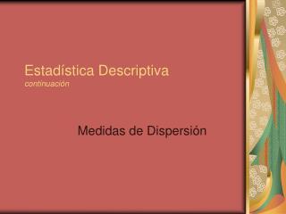 Estadística Descriptiva  continuación