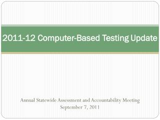 2011-12 Computer-Based Testing Update