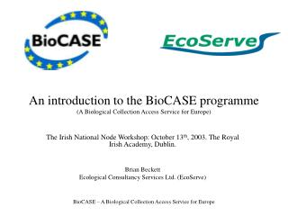 An introduction to the BioCASE programme (A Biological Collection Access Service for Europe)