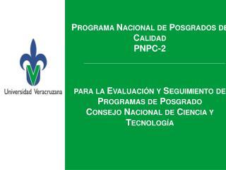 Programa Nacional de Posgrados de Calidad PNPC-2