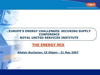 EUROPE'S ENERGY CHALLENGES: SECURING SUPPLY CONFERENCE  ROYAL UNITED SERVICES INSTITUTE