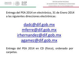 dadc@dif.gob.mx mferre@dif.gob.mx irhernandez@dif.gob.mx agamez@dif.gob.mx