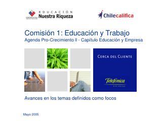 Comisión 1: Educación y Trabajo Agenda Pro-Crecimiento ll - Capítulo Educación y Empresa