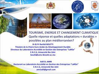 TOURISME, ENERGIE ET CHANGEMENT CLIMATIQUE Quelle réponse et quelles adaptations « durables »