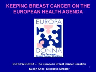 KEEPING BREAST CANCER ON THE EUROPEAN HEALTH AGENDA