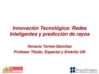 Innovación Tecnológica: Redes Inteligentes y predicción de rayos