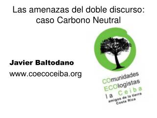 Las amenazas del doble discurso: caso Carbono Neutral
