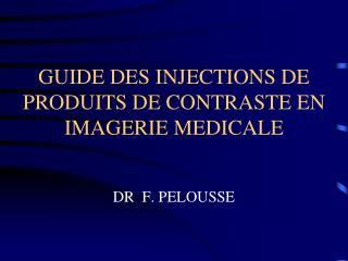 GUIDE DES INJECTIONS DE PRODUITS DE CONTRASTE EN IMAGERIE MEDICALE