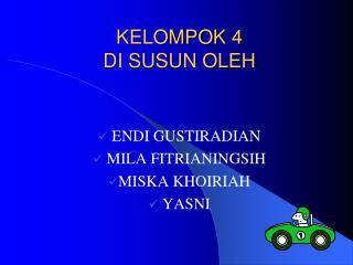 KELOMPOK 4 DI SUSUN OLEH