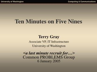 Ten Minutes on Five Nines