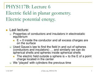 PHYS117B: Lecture 6 Electric field in planar geometry.  Electric potential energy.