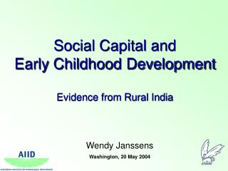 Social Capital and  Early Childhood Development  Evidence from Rural India