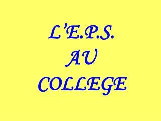 L�E.P.S.            AU       COLLEGE